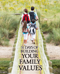 31 Days of Building Your Family's Values