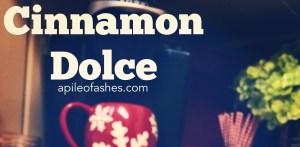 Cinnamon Dolce
