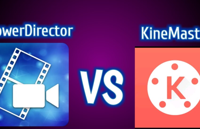 Kinemaster Vs PowerDirector Which is The Best Video Editor App
