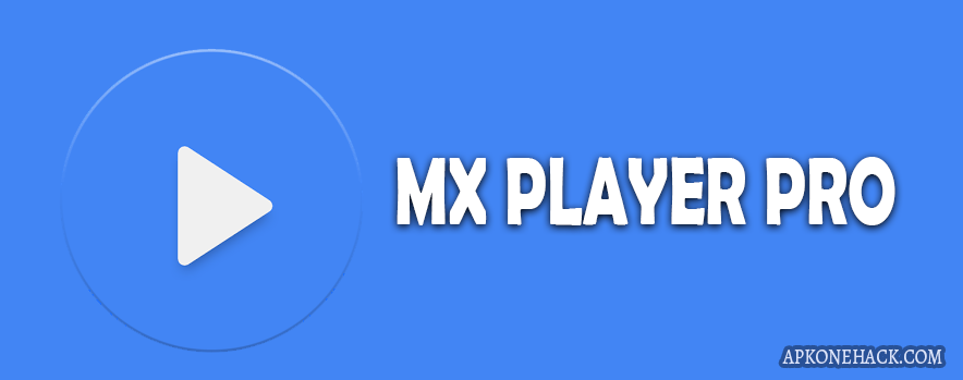 MX Player PRO Apk [Paid] v1.10.43 Android Download by J2 Interactive