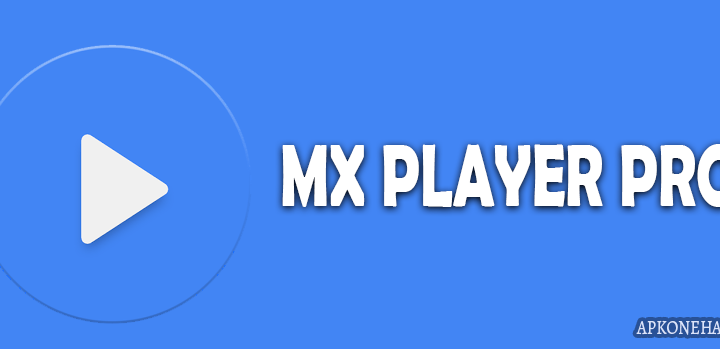 MX Player PRO Apk [Paid] v1.10.9 Android Download by J2 Interactive