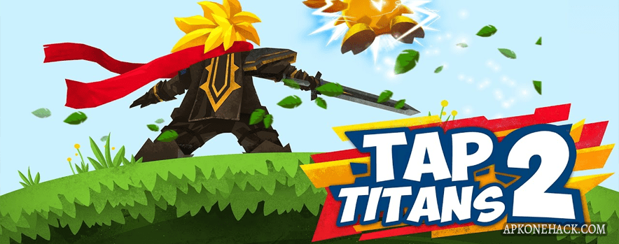 Tap Titans 2 MOD Apk + OBB Data [Unlimited Coins] 2.5.5 Android Download by Game Hive Corporation