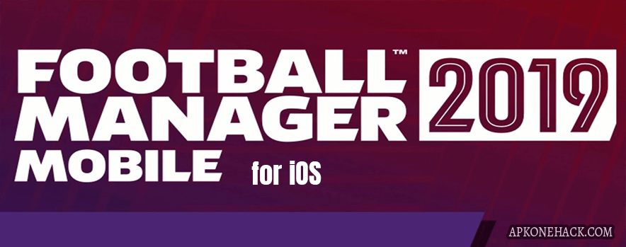 Football Manager 2019 Mobile IPA ios full