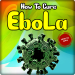 Download How To Cure Ebola 3.1 APK For Android