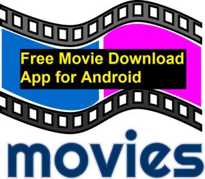 Free Movie Download App for Android