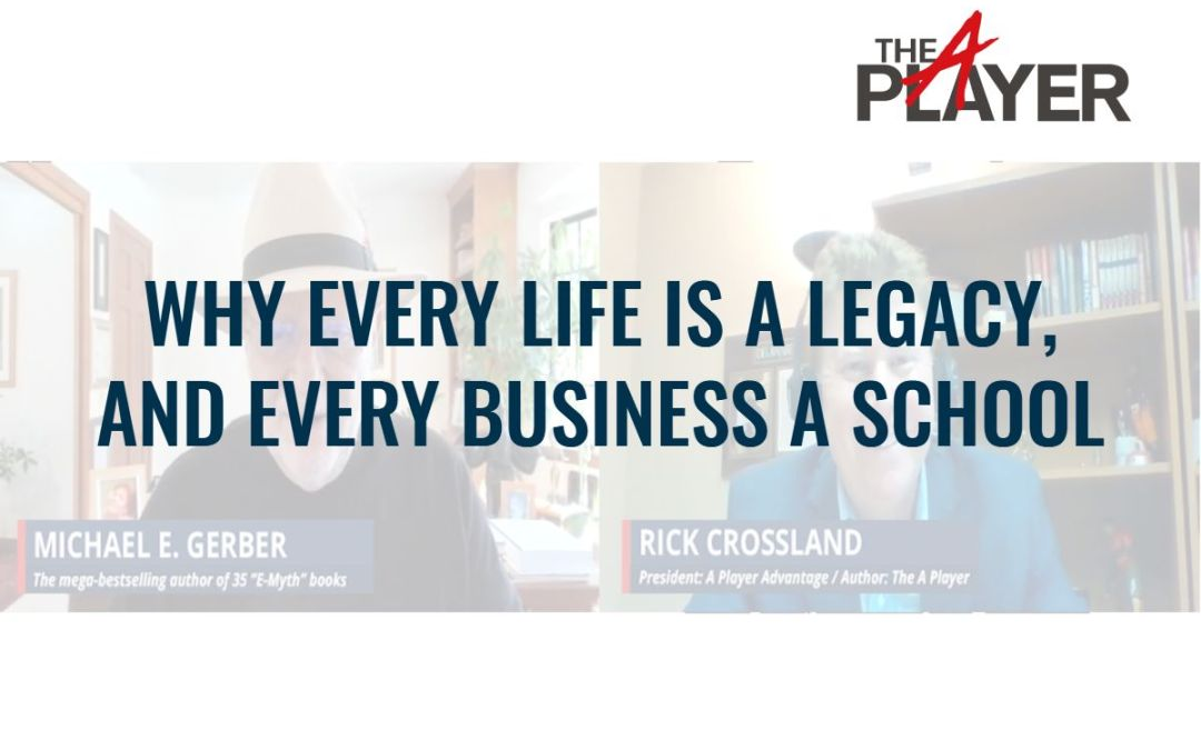 Why Every Life is a Legacy and Every Business a School