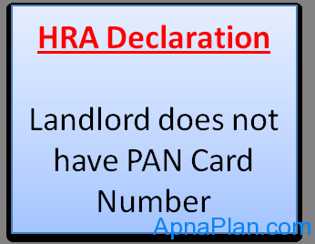 HRA Declaration Form - If Landlord does not have PAN Card Number