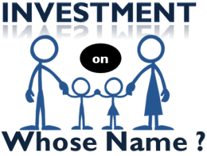 Investment on Whose Name