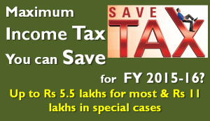 Maximum Income Tax You can Save for FY 2015-16