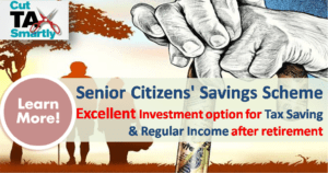 Senior Citizens Savings Scheme for Regualr Income and Tax Saving