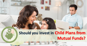 Child Plans from Mutual Funds