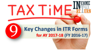 key changes in ITR Forms for AY 2017-18