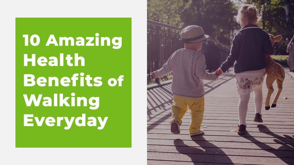 10 Amazing Health Benefits of Walking Everyday