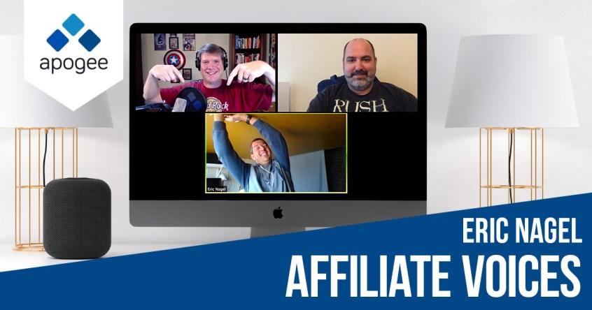 Affiliate Voices - Eric Nagel | Apogee Affiliate Marketing Management