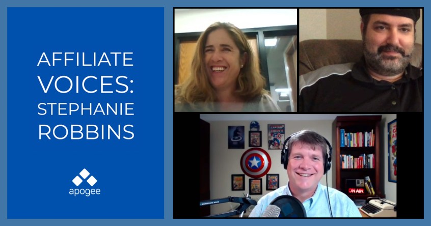 Affiliate Voices - Stephanie Robbins | Apogee