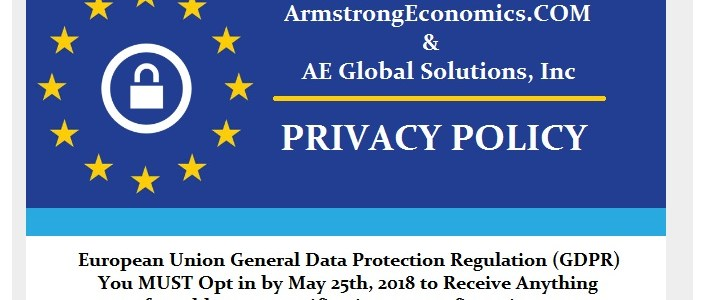 GDPR – It's Here Like it or Not | Armstrong Economics