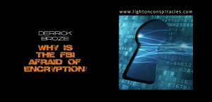 Why Is The FBI Afraid Of Encryption?   Light On Conspiracies – Revealing the Agenda