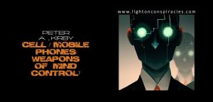 Cell Phones: Weapons of Mass Mind Control | Light On Conspiracies – Revealing the Agenda