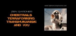 Chemtrails, Terraforming, Transhumanism and You | Light On Conspiracies – Revealing the Agenda
