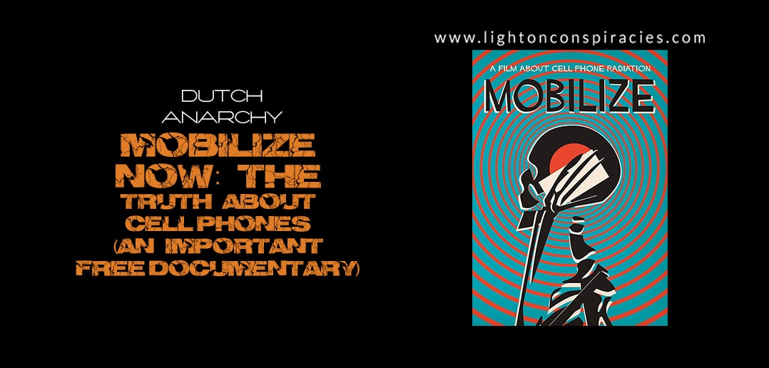 MOBILIZE – The Truth About Cellphones and their effects | Light On Conspiracies – Revealing the Agenda