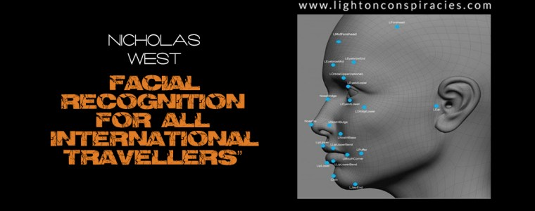 Facial Recognition For ALL International Inbound and Outbound Passengers | Light On Conspiracies – Revealing the Agenda