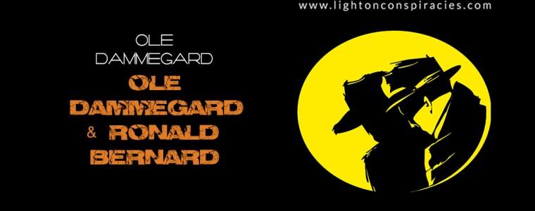 Ole Dammegård and Ronald Bernard   Light On Conspiracies – Revealing the Agenda