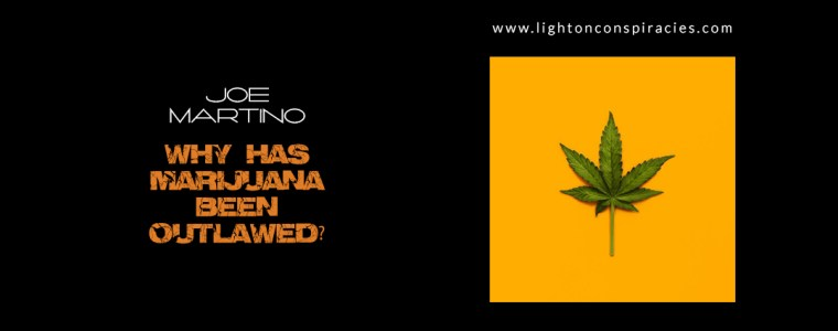 Why Has Marijuana Been Outlawed?   Light On Conspiracies – Revealing the Agenda