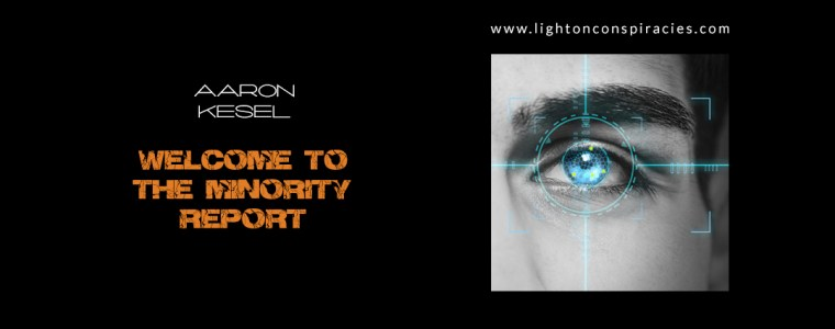 Welcome To The Minority Report | Light On Conspiracies – Revealing the Agenda