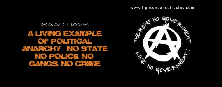 A Living Example of Political Anarchy – No State, No Police, No Gangs, No Crime | Light On Conspiracies – Revealing the Agenda