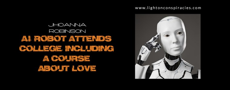 AI robot attends college, including a course about love | Light On Conspiracies – Revealing the Agenda