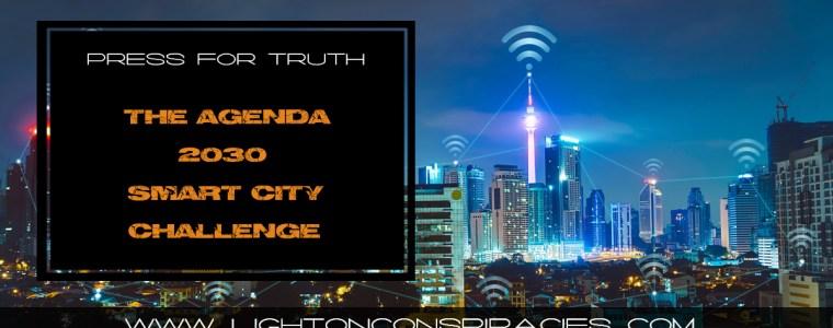 the-agenda-2030-smart-city-challenge-govt-to-award-75-million-for-best-smart-city-design-light-on-conspiracies-8211-revealing-the-agenda