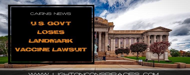 us.-gov8217t-loses-landmark-vaccine-lawsuit-light-on-conspiracies-8211-revealing-the-agenda