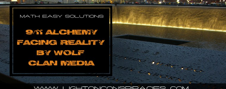 -911truth-part-11-feature-documentary-911-alchemy-facing-reality-by-wolf-clan-media-light-on-conspiracies-8211-revealing-the-agenda