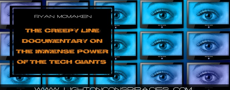 the-creepy-line-a-new-documentary-on-the-immense-power-of-tech-giants-light-on-conspiracies-8211-revealing-the-agenda