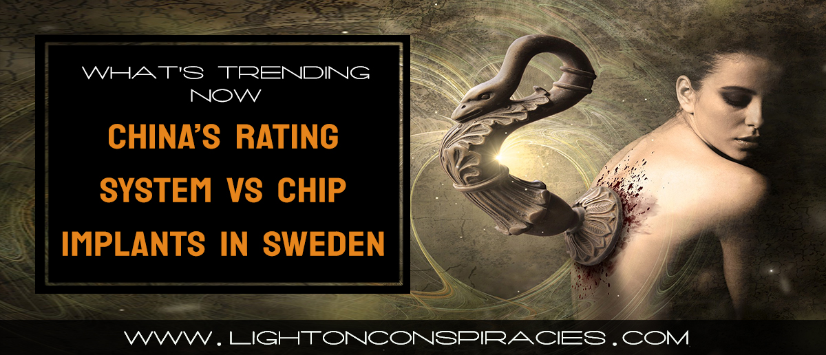china-behavior-rating-system-vs-sweden-microchip-implants-must-watch-technology-light-on-conspiracies-8211-revealing-the-agenda