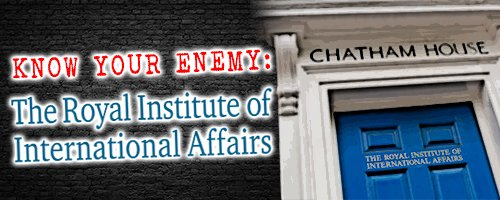 know-your-enemy-the-royal-institute-of-international-affairs-steemit