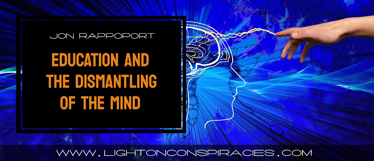 education-and-the-dismantling-of-the-mind-light-on-conspiracies-8211-revealing-the-agenda