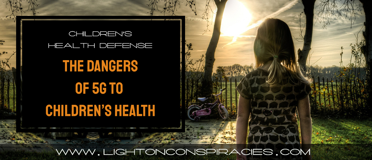 the-dangers-of-5g-to-childrens-health-light-on-conspiracies-8211-revealing-the-agenda
