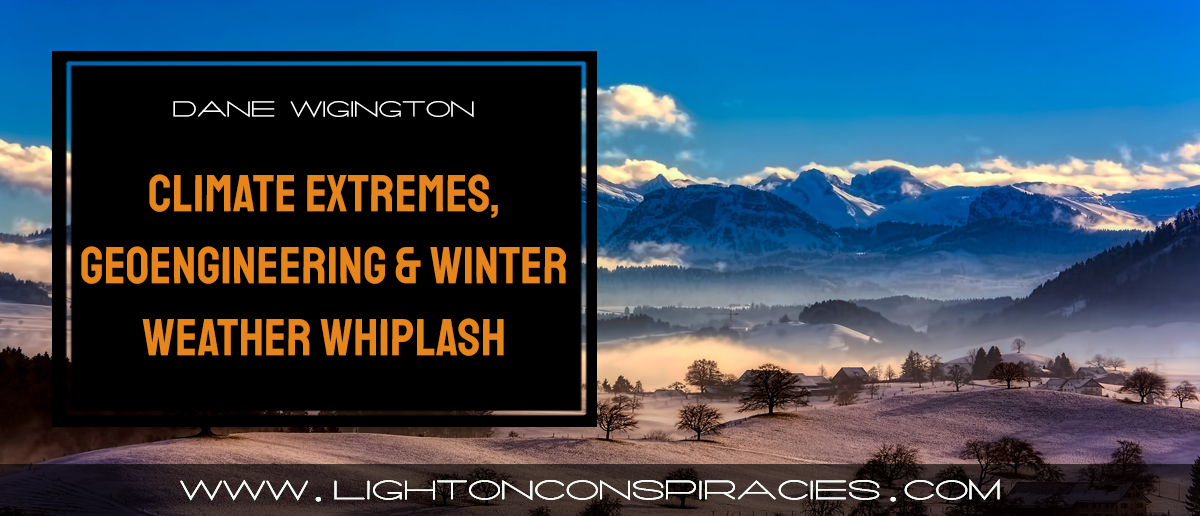 climate-extremes-geoengineering-and-winter-weather-whiplash-light-on-conspiracies-8211-revealing-the-agenda