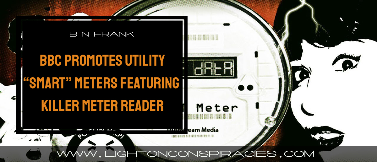 bbc-tv-drama-promotes-utility-smart-meters-by-featuring-a-psycho-killer-meter-reader-light-on-conspiracies-8211-revealing-the-agenda
