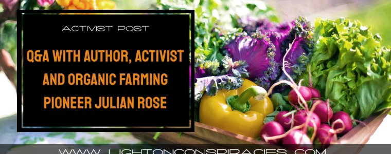 qampa-with-author-activist-and-organic-farming-pioneer-julian-rose-light-on-conspiracies-8211-revealing-the-agenda