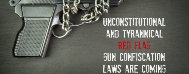 unconstitutional-and-tyrannical-red-flag-gun-confiscation-laws-are-coming-fast