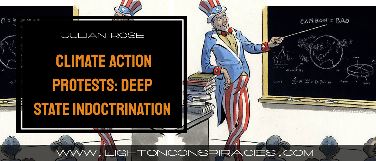 climate-action-protests:-deep-state-indoctrination-|-light-on-conspiracies-–-revealing-the-agenda