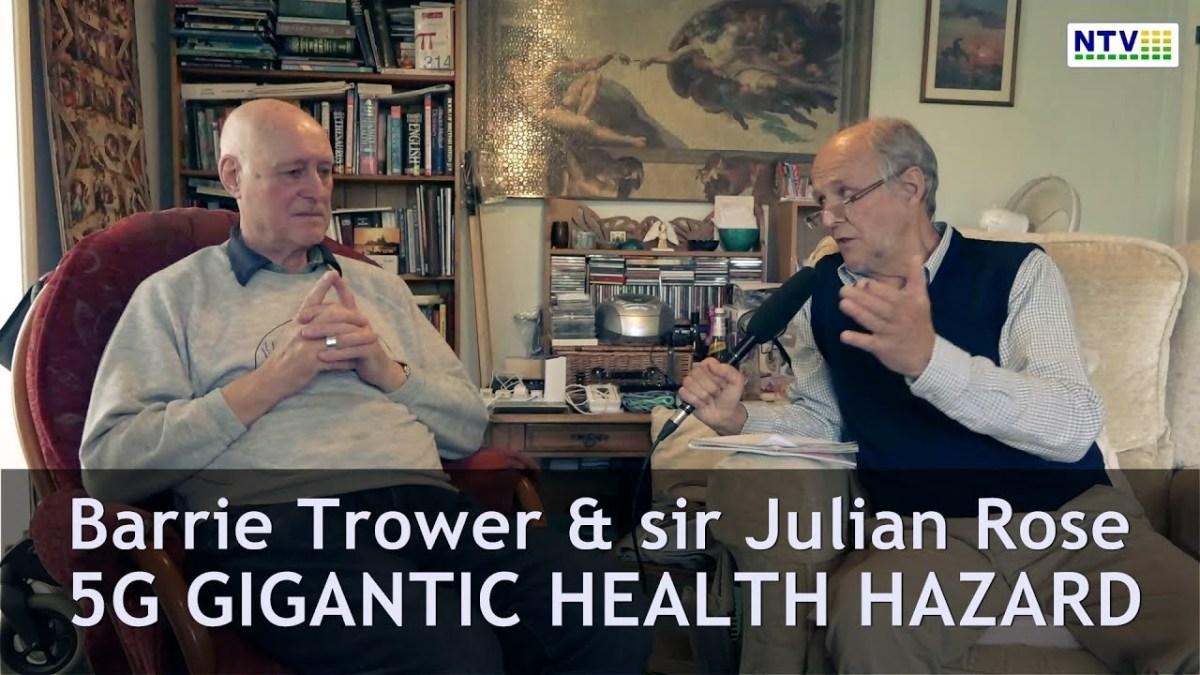 5g-gigantic-health-hazard-–-dr-barrie-trower-&-sir-julian-rose