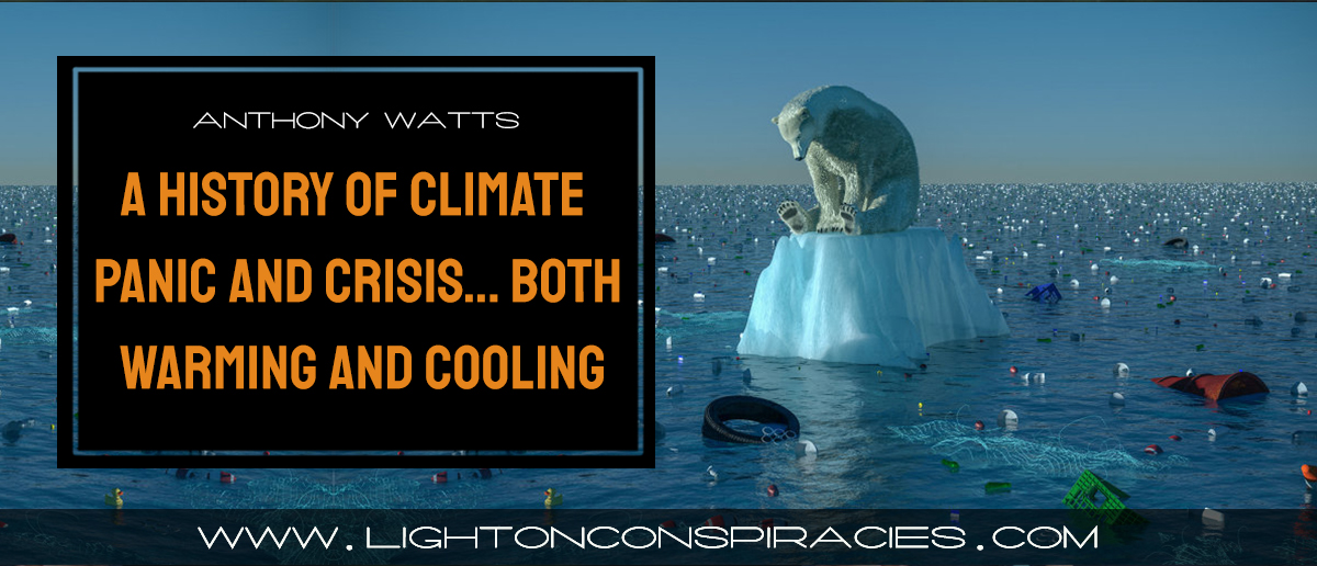 a-brief-history-of-climate-panic-and-crisis…-both-warming-and-cooling-|-light-on-conspiracies-–-revealing-the-agenda