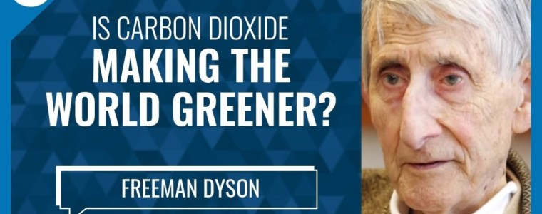 carbon-dioxide-is-making-the-world-greener-(w/-freeman-dyson,-institute-for-advanced-studies)
