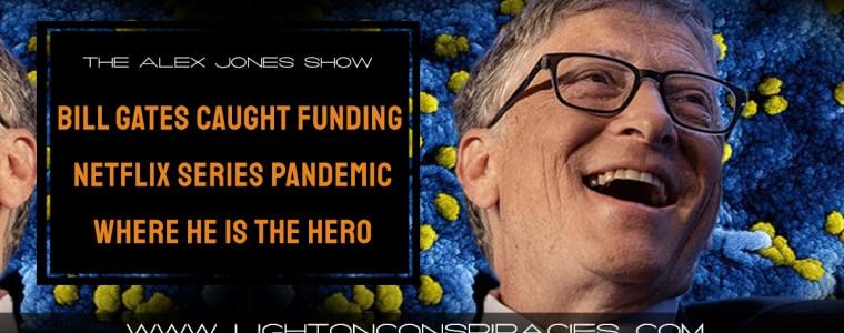 bill-gates-caught-funding-netflix-docu-series-pandemic-where-he-is-the-hero-|-light-on-conspiracies-–-revealing-the-agenda