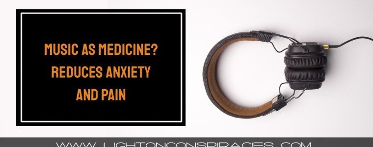 music-as-medicine?-30-minutes-a-day-reduces-anxiety-and-pain-|-light-on-conspiracies-–-revealing-the-agenda