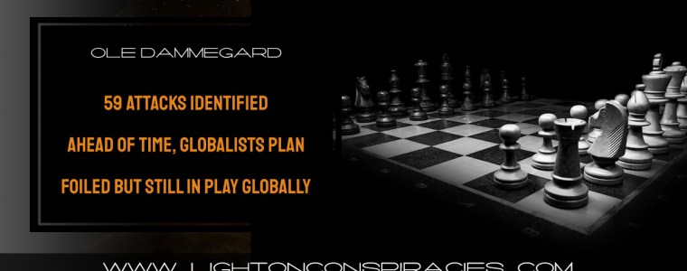 59-attacks-identified-ahead-of-time,-globalists-plan-foiled-but-still-in-play-globally-w/ole-part-1-and-2-|-light-on-conspiracies-–-revealing-the-agenda
