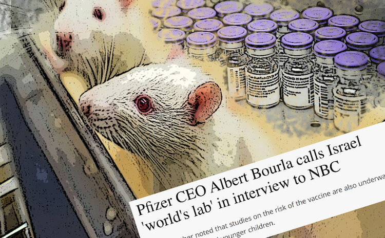 hot-off-the-press:-pfizer-ceo-albert-bourla-admits-israel-is-the-'world's-lab.'